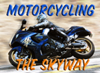 Click Here for Motorcycling Info
